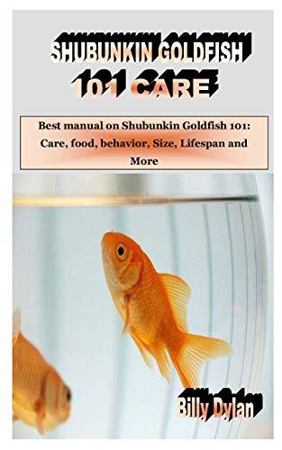 SHUBUNKIN GOLDFISH 101 CARE: Best manual on Shubunkin Goldfish 101: Care, food, behavior, Size, Lifespan and More