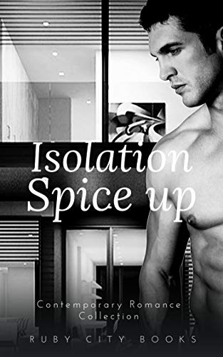 Isolation Spice up: Contemporary Romance Collection (English Edition)