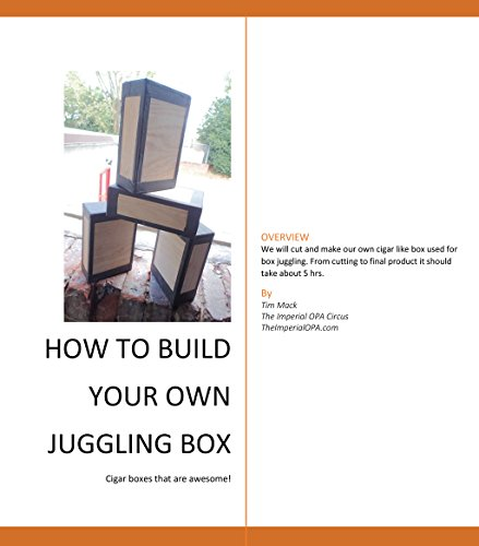 HOW TO BUILD YOUR OWN JUGGLING BOX: Cigar boxes that are awesome!