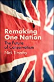 Remaking One Nation: Conservatism in an Age of Crisis