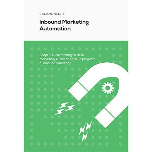 Inbound marketing automation. Scopri il ruolo strategico della Marketing Automation in un progetto di Inbound Marketing