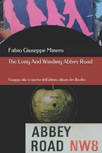The Long And Winding Abbey Road: Viaggio alla scoperta dell'