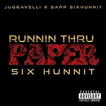 Runnin Thru Paper Six Hunnit
