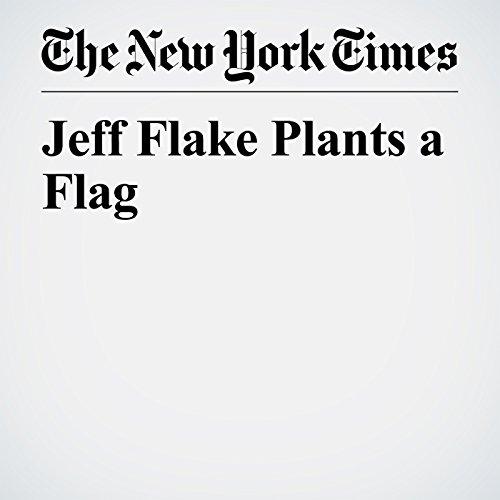 Jeff Flake Plants a Flag copertina