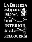 La BELLEZA está en el INTERIOR. En el Interior de esta PELUQUERÍA: LIBRO de CITAS para PELUQUERÍA | SALON DE ESTETICA | UÑAS... (1 AÑO COMPLETO horas ... / Cuaderno Planificador | Idea de Regalo