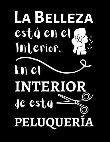 La BELLEZA está en el INTERIOR. En el Interior de esta PELUQUERÍA: LIBRO de CITAS para PELUQUERÍA   SALON DE ESTETICA   UÑAS... (1 AÑO COMPLETO horas ... / Cuaderno Planificador   Idea de Regalo