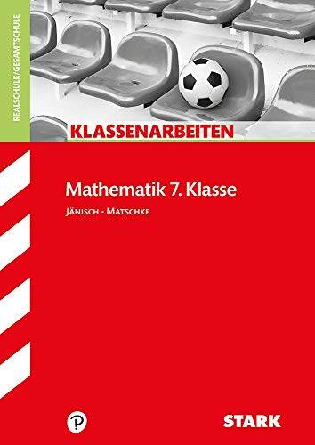 STARK Klassenarbeiten Realschule - Mathematik 7. Klasse