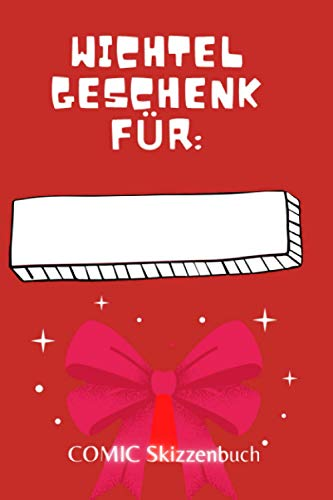 Wichtelgeschenk für: Comic Skizzenbuch Frohe Weihnachten: Persönliches und praktisches Skizzenbuch für Comic Zeichnungen in handlichen A5 Format. ... Wichtelgeschenk (Wichtelgeschenke, Band 4)