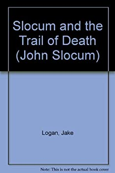 Slocum and the Trail of Death - Book #150 of the Slocum