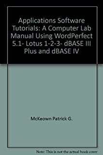 Applications software tutorials: A computer lab manual using WordPerfect 5.1, Lotus 1-2-3, dBASE III PLUS and dBASE IV