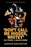 'Don't Call Me Nigger, Whitey': Sly Stone & Black Power