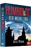 Humboldt und der weiße Tod: Kriminalroman (Kriminalhauptkommissar Humboldt)