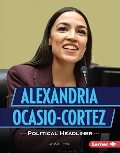 Alexandria Ocasio-Cortez: Political Headliner (Gateway Biographies) (English Edition)