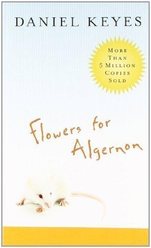 Flowers for Algernon [FLOWERS FOR ALGERNON]