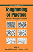 Toughening of Plastics: Advances in Modeling and Experiments (Acs Symposium Series)