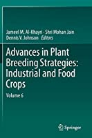 Advances in Plant Breeding Strategies: Industrial and Food Crops: Volume 6