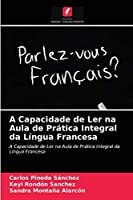 A Capacidade de Ler na Aula de Prática Integral da Língua Francesa
