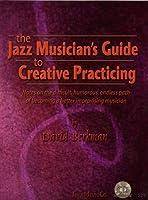 Jazz Musician's Creative Practicing