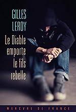 Le Diable emporte le fils rebelle de Gilles Leroy