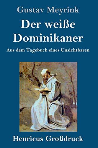 Der weiße Dominikaner (Großdruck): Aus dem Tagebuch eines Unsichtbaren