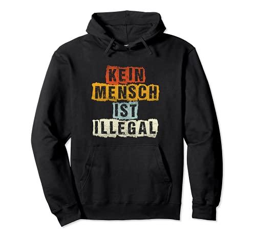 Kein Mensch ist Illegal Anti Rassismus-gegen Rechts Geschenk Pullover Hoodie