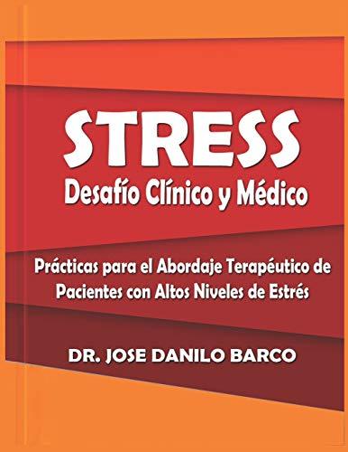 Estrés, Desafío Clínico y Médico: Prácticas para el Abordaje Terapéutico de Pacientes con Altos Niveles de Estrés