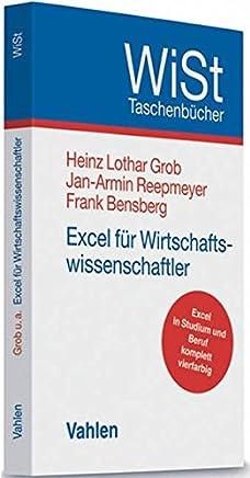 Excel f�r Wirtschaftswissenschaftler (WiSt-Taschenb�cher / Wirtschaftswissenschaftliches Studium) : B�cher