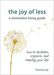 The Joy of Less: Minimalist Living Guide