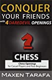 Chess: Conquer Your Friends With 4 Daredevil Openings: Chess Openings For Casual Players And Post-beginners (chess For Beginners)-Tarafa, Maxen