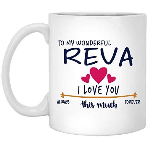 Regalo de San Valentín para mujer Taza con nombre de regalo de cumpleaños - A mi maravilloso Reva Te amo tanto siempre, para siempre - Aniversario, boda, Ideas de regalo de cumpleaños para esposa - Ta