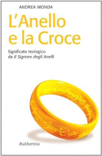 L'anello e la croce. Significato teologico de «Il Signore degli anelli»