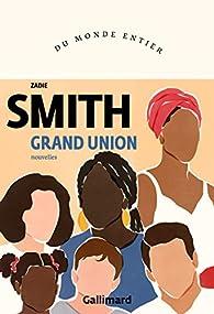 Grand Union par Zadie Smith