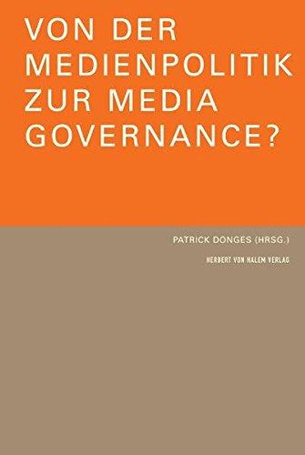 Von der Medienpolitik zur Media Governance?