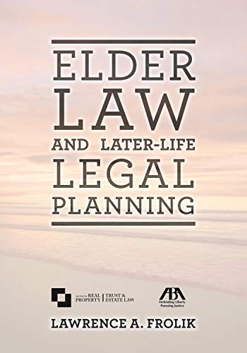 Compare Textbook Prices for Elder Law and Later-Life Legal Planning  ISBN 9781634259668 by Frolik, Lawrence A.