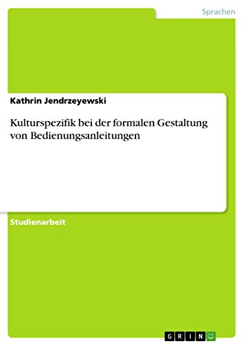 Kulturspezifik bei der formalen Gestaltung von Bedienungsanleitungen (German Edition)