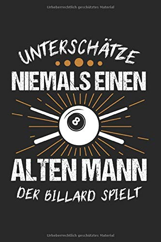 Price comparison product image Unterschätze Niemals Einen Alten Mann Der Billard Spielt: Billard & Billardspieler Notizbuch 6'x9' Billardtisch Geschenk für Sport & Pool (German Edition)