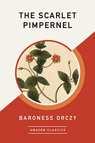 The Scarlet Pimpernel (AmazonClassics Edition) (English Edition)