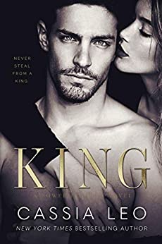 King: A Steamy Enemies-to-Lovers Romance: A Power Players Stand-Alone Novel by [Cassia Leo]