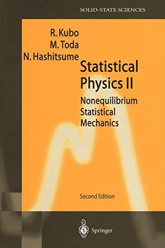 Statistical Physics II: Nonequilibrium Statistical Mechanics (Springer Series in Solid-State Sciences, 31)