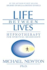 Life Between Lives: Hypnotherapy for Spiritual Regression Kindle Edition