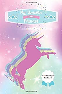 My Unicorn Daily Planner Fun Jokes! Color Pictures!: Fun Colored Drawings of Beautiful Unicorns