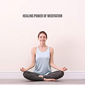 Healing Power of Meditation. Deep Connection with Ourselves, Body Renewal, Mind Purification