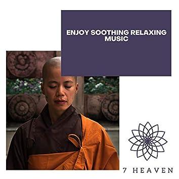 Enjoy Soothing Relaxing Music