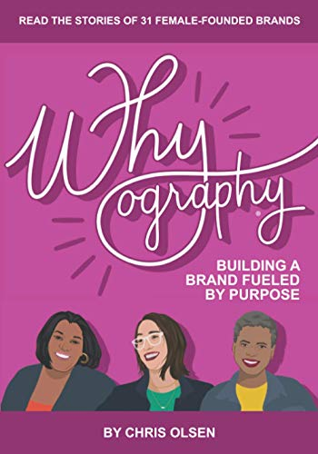 Whyography: Building a Brand Fueled by Purpose