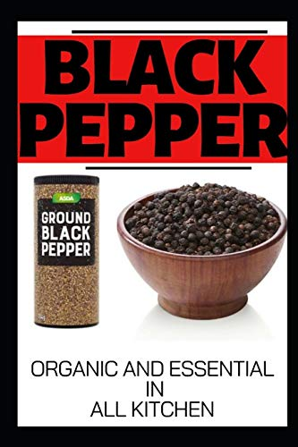 Organic And Essential In All Kitchen: Black Pepper