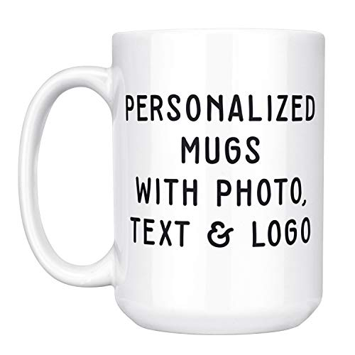 Custom Mugs w Photo and Text - 15 oz. Customized Large Coffee Mug - Add Photo, Logo, Picture or Text on Coffee Mugs, Ceramic Custom Christmas Mug, Great Photo Gifts for Mom, Dad and Office