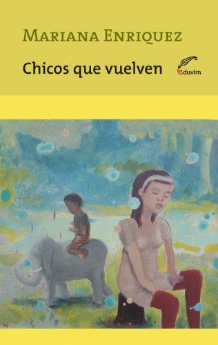 Chicos que vuelven (Temporal - Narrativa del bicentenario) (Spanish Edition)