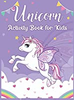 Unicorn Activity Book for Kids: Fantastic Fun and Educational Workbook for Kids Ages 4-8, 6-12, Unicorn Gifts for Girls Children's Coloring Book and Activity Pages with Unicorn Coloring, Dot to Dot, Mazes and Learning Alphabet
