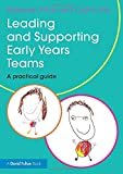 Leading and Supporting Early Years Teams: A practical guide (David Fulton Books)
