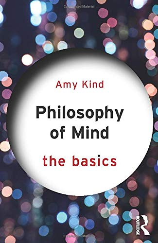 Philosophy of Mind: The Basics